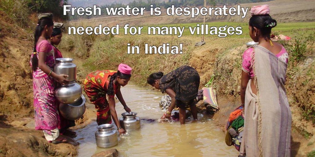 Fresh water is desperately needed for many villages in India